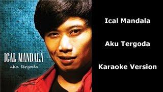 Download lagu Ical Mandala - Aku Tergoda - Karaoke Version