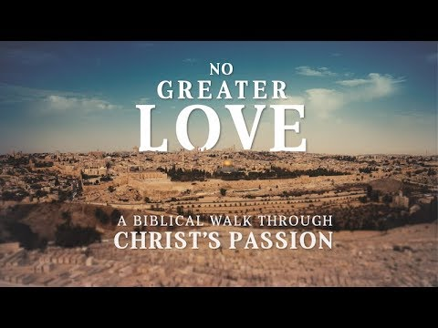 No Greater Love: A Biblical Walk Through Christ's Passion Trailer | Dr. Edward Sri