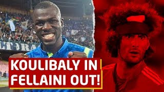 Koulibaly IN / Fellaini & Pereira OUT! Manchester United Transfer Talk   Man Utd News