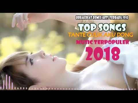 REMIX 2018 - TANTE CULIK AKU DONG - MUSIK BREAKBEAT EDISI JAMAN NOW