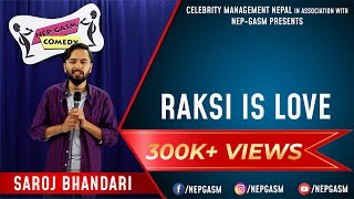 Raksi is Love | Nepali Stand-Up Comedy | Saroj Bhandari | Nep-Gasm Comedy