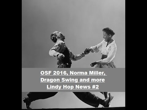 OSF 2016, Norma Miller and more - Lindy News #2