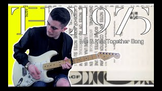The 1975 - Me & You Together Song (Guitar Cover w/ Tabs)