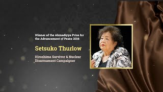 Setsuko Thurlow - Ahmadiyya Prize for the Advancement of Peace 2016