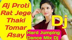 Aaj Proti Raat Jege Thaki Tomar Ashay Hard Dholki Jumping Dj Rofi