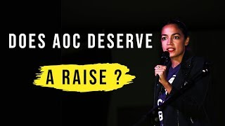 AOC Wants A Raise For A Job She Hates