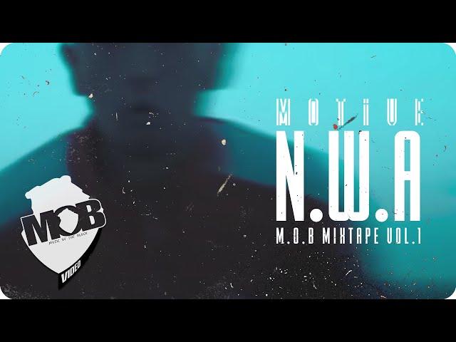 M.O.B MIXTAPE - NWA - Motive (Official Video)