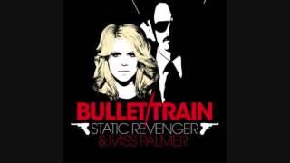 Bullet Train by Static Revenger & Miss Palmer Kezwik Radio Edit
