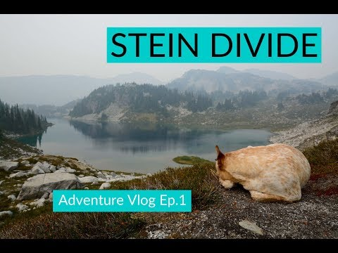 Stein Divide ~ Adventure Vlog Ep.1 ~ British Columbia Hiking & Camping