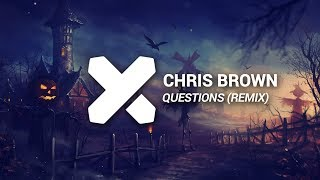 chris Brown - Questions (Max Wallin' x Les Rowness Remix)