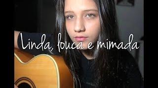 Baixar Linda, louca e mimada - Oriente | Beatriz Marques (cover)