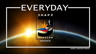 EVERYDAY - WINNER (JHAPZ SADICON REMIX)