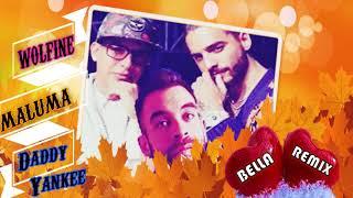 Bella 2 Remix - Wolfine & Maluma Ft. Daddy Yankee