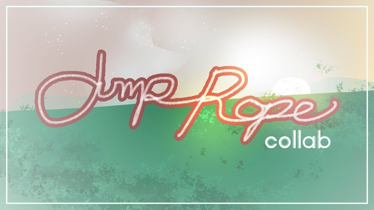 Jump-Rope Collab (hosted by SoapyBubbles)