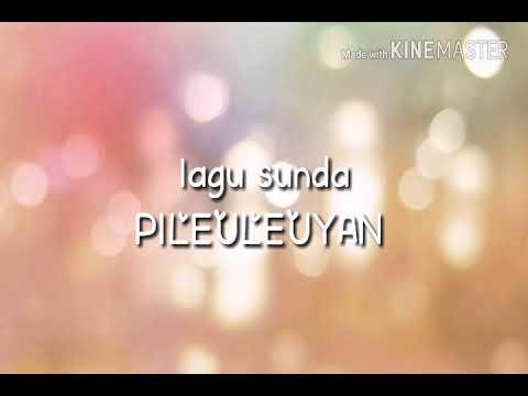 Lagu Sunda PILEULEUYAN | Lagu | sunda | Pileleyan