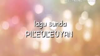 Lagu Sunda PILEULEUYAN   Lagu   sunda   Pileleyan