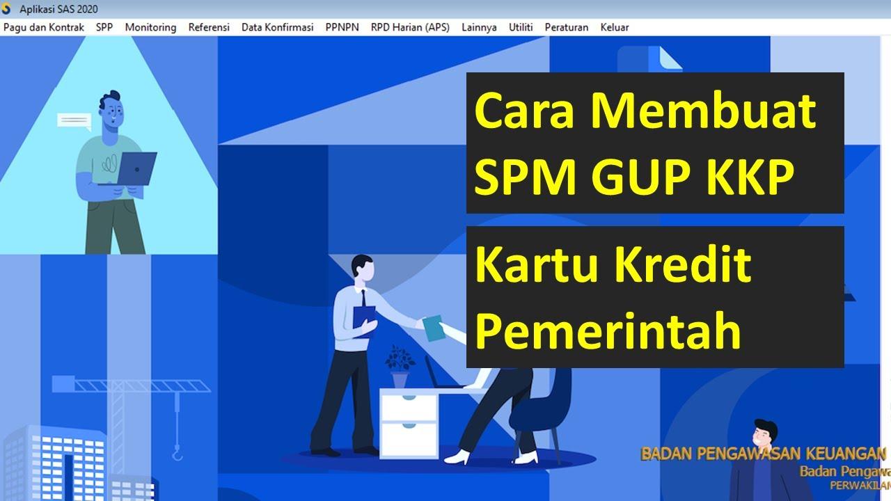 Cara Membuat SPM GUP KKP Kartu Kredit Pemerintah Di Aplikasi SAS ...