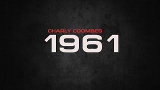 Charly Coombes - 1961 (Official Video)