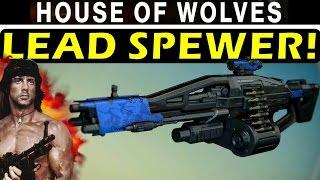 Destiny: Ultimate Lead Spewer! |
