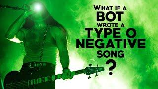 "I made a Bot write a Type O Negative song - ""Bleeding Again"""
