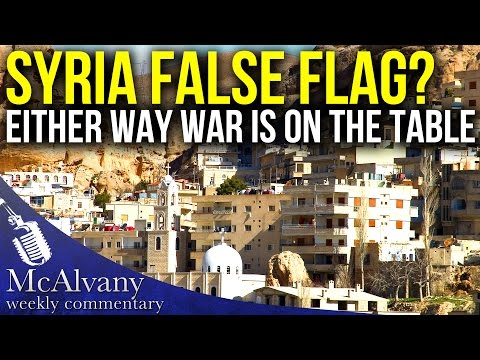 Syria - False Flag or Not, War Is On The Table |