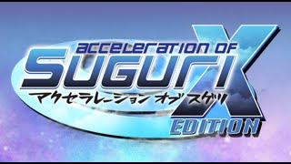 Acceleration of Suguri X-Edition - ASAP Challenge // All A/S