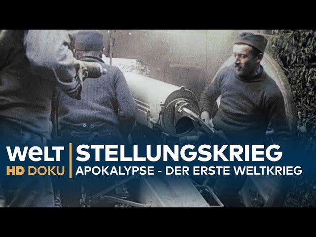 Apokalypse - DER ERSTE WELTKRIEG (2): Stellungskrieg | HD Doku