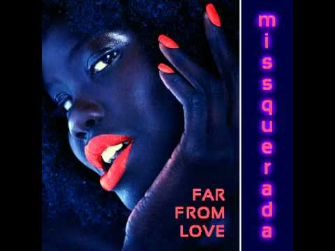 Missquerada Far From Love
