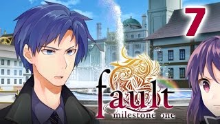 FAULT MILESTONE ONE | Part 7