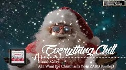 Mariah Carey - All I Want For Christmas Is You (ZABO Bootleg) [Everything Chill Release]