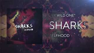 Watch Sharks My Wild One video