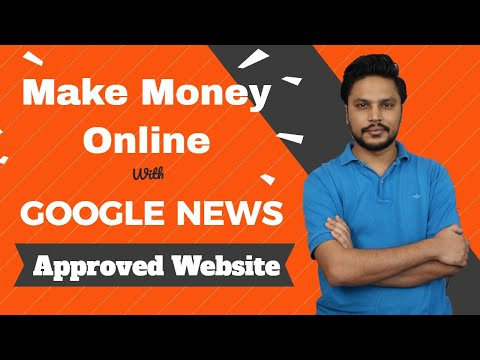 Make Money Online With Google News Approved Websites In 2019