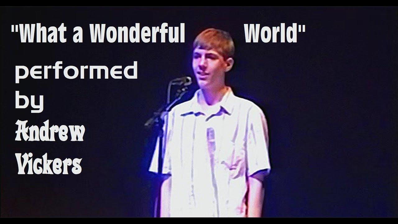 Andrew Vickers Sings 39 39 What A Wonderful World 39 39 Viyoutube