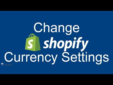 How to change currency settings to support Multiple Currency Conversion | Shopify 2017