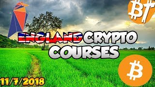 Bitcoin news England cryptocurrency courses|11/7/2018|#Dailymining