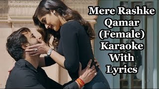 Mere Rashke Qamar Female Karaoke With Lyrics | Baadshaho | Tulsi Kumar