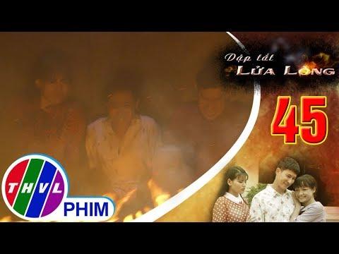 THVL | Dập tắt lửa lòng