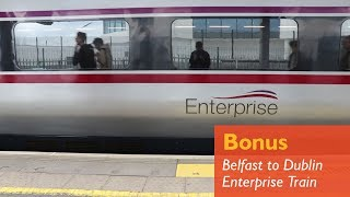 Riding the Belfast to Dublin Enterprise Train