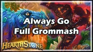 [Hearthstone] Always Go Full Grommash