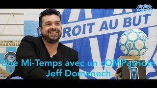 ๏ Une Mi-temps avec un cOMPatriote #2 - Jeff Domenech