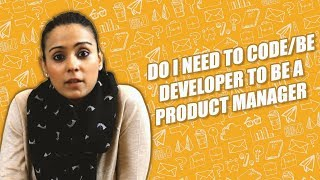 Do I need to code or be a developer to be a Product Manager || Startup 101