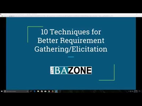 The BA Zone: 10 Techniques for Better Requirement Gathering/Elicitation