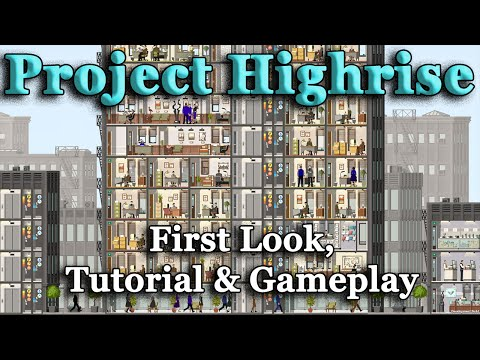Project Highrise - First Look, Tutorial & Gameplay