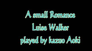 A Small Romance Luise Walker played by Kazuo Aoki