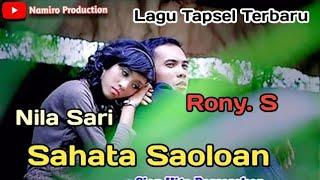 SAHATA SAOLOAN Voc. Nila Sari Ft Rony Syaputra. Lagu Tapsel Terbaru. By Namiro Production
