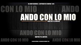 Driftin Ft El Artista - Ando Con Lo Mio (Nuevo 2016)