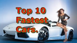 Top 10 Fastest Cars - top 10 fastest cars in the world!