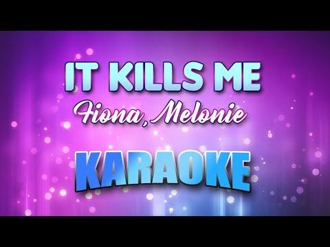 Fiona, Melonie - It Kills Me (Karaoke version with Lyrics)