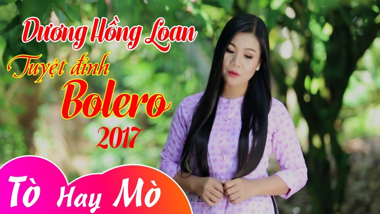 Dương Hồng Loan 2017 | Tuyệt Đỉnh Nhạc Bolero Trữ Tình Hay Nhất Của Dương Hồng Loan - Làm Dâu Xứ Lạ