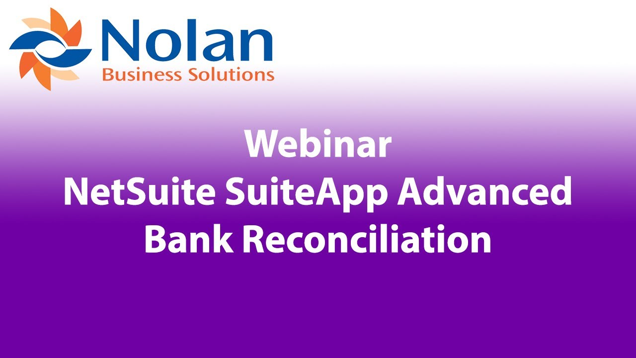netsuite suiteapp advanced bank reconciliation youtube